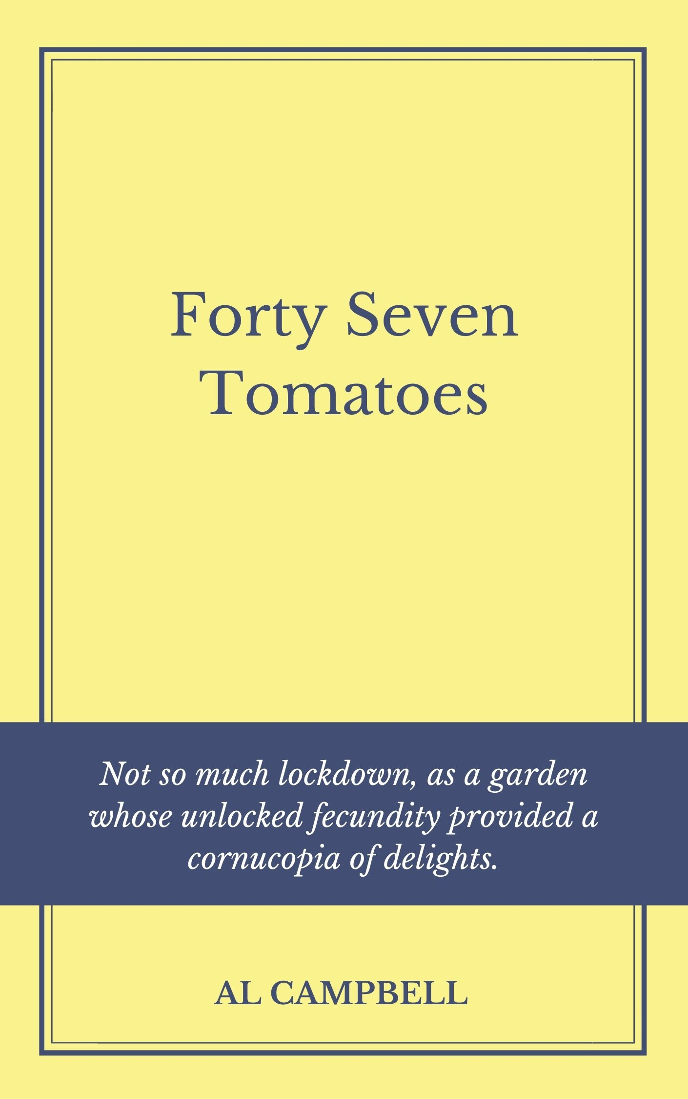 47 Tomatoes - By Al Campbell